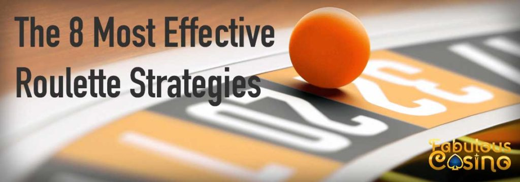 The 8 Most Effective Roulette Strategies