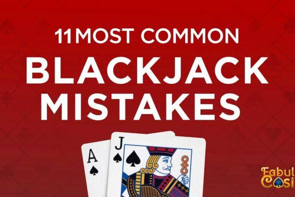 11 Mistakes - Why you keep losing at Blackjack