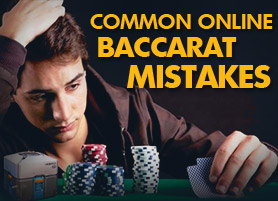 7 common Baccarat Mistakes